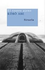 Abe Kōbō, El rostro ajeno (Siruela, 2007)