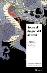 Izumi Kyōka, Sobre el Dragón del Abismo (Satori Ediciones, 2015)