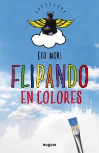 Flipando en colores (Noguer, 2012)