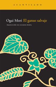 Mori Ōgai, El ganso salvaje (Impedimenta, 2009)