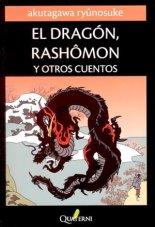 Akutagawa Ryūnosuke, El Dragón, Rashōmon y otros cuentos, Quaterni, 2012.