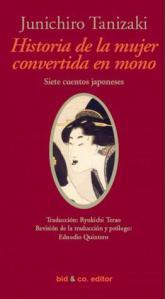 Tanizaki Jun'ichirō, Historia de la mujer convertida en mono, Bid & Co., 2007.