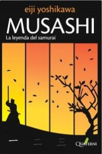 Yoshikawa Eiji, Musashi: La leyenda del samurai, Quaterni, 2009.