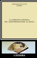 """Fernando Cid Lucas (coord.), La narrativa japonesa: del """"Genji monogatari"""" al manga (Cátedra, 2014)"""