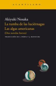 Nosaka Akiyuki, La tumba de las luciérnagas, (Acantilado, 1999)