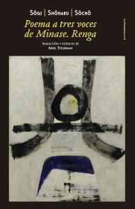 Shōchō, Shōhaku, Sōgi, Poema a tres voces de Minase. Renga (Sexto Piso, 2016)