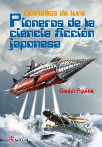 Daniel Aguilar, Destellos de luna: Pioneros de la ciencia ficción japonesa (Satori, 2016)