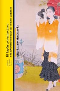 Artur Lozano-Méndez (ed.), El Japón contemporáneo: Una aproximación desde los estudios culturales (Bellaterra, 2016)