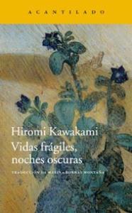 Kawakami Hiromi, Vidas frágiles, noches oscuras (Acantilado, 2015)
