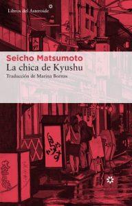 Matsumoto Seichō, La chica de Kyushu (Libros del Asteroide, 2017)