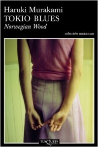 Murakami Haruki, Tokio Blues. Norwegian Wood (Tusquets, 2005)