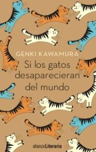 Kawamura Genki, Si los gatos desaparecieran del mundo (Alianza, 2017)